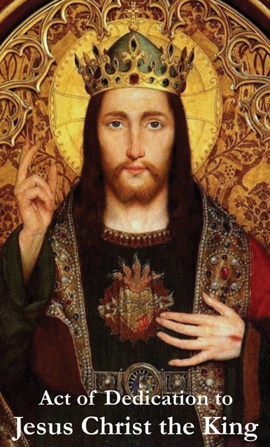 Sacred Heart - Dedication to Christ the King