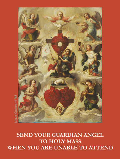 Send Your Guardian Angel To Mass(FOR THOSE UNABLE TO ATTEND MASS)